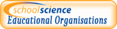 http://www.schoolscience.co.uk/teacher-zone/resources/educational-organisations