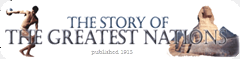 http://www.publicbookshelf.com/public_html/The_Story_of_the_Greatest_Nations_and_the_Worlds_Famous_Events_Vol_1/